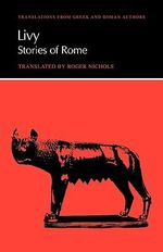 Livy : Stories of Rome - Livy
