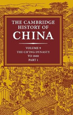 The Cambridge History of China : Ch'Ing Empire to 1800 Pt. 1 - Willard J. Peterson