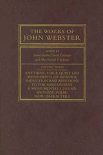 The Works of John Webster : An Old-Spelling Critical Edition