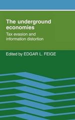 The Underground Economies : Tax Evasion and Information Distortion