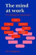 The Mind at Work - W. T. Singleton