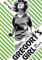 Gregory's Girl : Act Now - Bill Forsyth