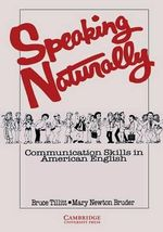 Speaking Naturally Student's Book : Communication Skills in American English - Bruce Tillitt