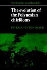 The Evolution of the Polynesian Chiefdoms - Patrick Vinton Kirch
