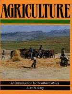 Agriculture : An Introduction for Southern Africa - Alan N. King