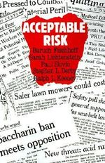 Acceptable Risk : A Critical Guide - Baruch Fischhoff