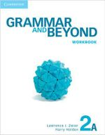 Grammar and Beyond Level 2 Workbook A : 2A - Lawrence J. Zwier