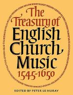The Treasury of English Church Music 1545 - 1650 - Peter le Huray