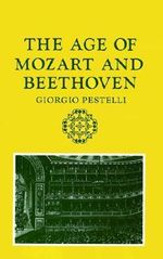 The Age of Mozart and Beethoven : Storia de La Musica Series - Giorgio Pestelli