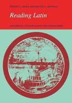 Reading Latin : Grammar, Vocabulary and Exercises - Peter V. Jones