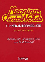 Meanings into Words Upper-intermediate Student's book: Upper-intermediate : An Integrated Course for Students of English - Adrian Doff
