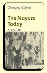 The Nayars Today - C.J. Fuller