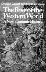 The Rise of the Western World : A New Economic History - Douglass C. North