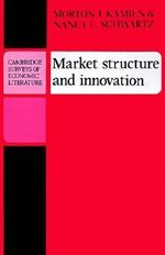 Market Structure and Innovation - Morton I. Kamien