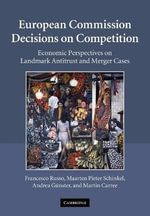 European Commission Decisions on Competition : Economic Perspectives on Landmark Antitrust and Merger Cases - Francesco Russo