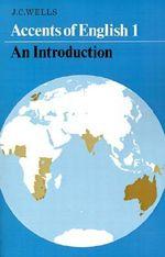Accents of English : v. 1 - John C. Wells