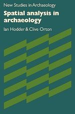 Spatial Analysis in Archaeology - Ian Hodder