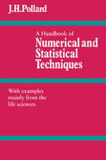 A Handbook of Numerical and Statistical Techniques : With Examples Mainly from the Life Sciences - J.H. Pollard
