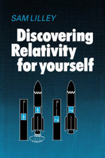 Discovering Relativity for Yourself : New Glimpses from His Archives - Sam Lilley