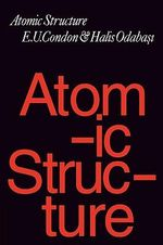 Atomic Structure - E. U. Condon