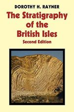 Stratigraphy of the British Isles :  Second Edition - Dorothy H. Rayner