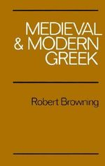 Medieval and Modern Greek : Poems - Robert Browning