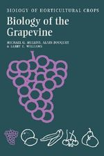 The Biology of the Grapevine : Going to War with Today's Dambusters - Michael G. Mullins