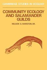 Community Ecology and Salamander Guilds : Purpose, Design and Execution - Nelson G. Hairston