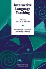 Interactive Language Teaching : Cambridge Language Teaching Library