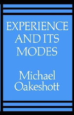 Experience and Its Modes - Michael Oakeshott
