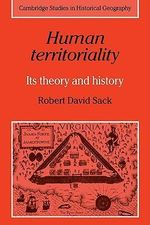 Human Territoriality : Its Theory and History - Robert David Sack
