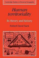 Human Territoriality : Its Theory and History - Robert David Sack