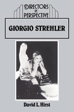 Giorgio Strehler : Directors in Perspective - David Hirst