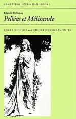 Claude Debussy : Pelleas Et Melisande - Roger Nichols