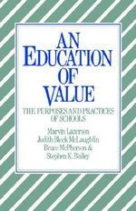 An Education of Value : The Purposes and Practices of Schools - Marvin Lazerson