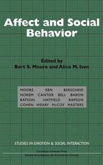 Affect and Social Behavior : Studies in Emotion and Social Interaction