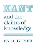 Kant and the Claims of Knowledge : Cambridge Paperback Library - Paul Guyer