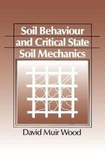 Soil Behaviour and Critical State Soil Mechanics :  Plays for Children - David Muir-Wood