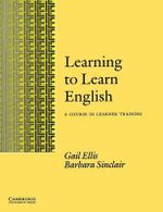 Learning to Learn English Learner's book : A Course in Learner Training - Gail Ellis