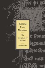 Editing Piers Plowman : The Evolution of the Text - Charlotte Brewer