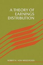 A Theory of Earnings Distribution - Robert Von Weizsacker
