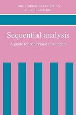 Sequential Analysis : A Guide for Behavorial Researchers - John Mordechai Gottman