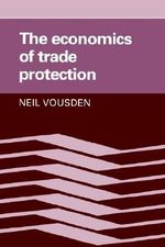 The Economics of Trade Protection - Neil Vousden