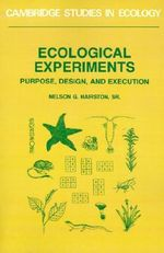 Ecological Experiments : Purpose, Design and Execution - Nelson G. Hairston