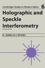 Holographic and Speckle Interferometry - Robert Jones