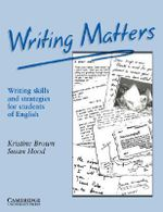 Writing Matters : Writing Skills and Strategies for Students of English - Kristine Brown