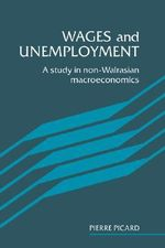 Wages and Unemployment : A Study in Non-Walrasian Macroeconomics - Pierre Picard