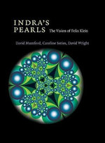Indra's Pearls : The Vision of Felix Klein - David Mumford