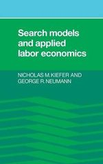 Search Models and Applied Labor Economics : Antitrust in Great Britain and America 1880-1990 - Nicholas M. Kiefer