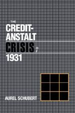 The Credit-Anstalt Crisis of 1931 - Aurel Schubert